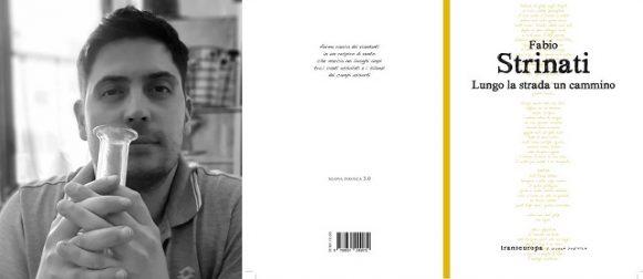 """""""Lungo la strada un cammino"""", nuovo libro del poeta marchigiano Fabio Strinati"""