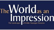 The World as an Impression: the Landscapes of Emilio Giuseppe Dossena