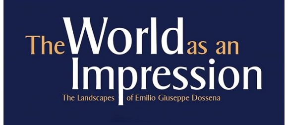 The World as an Impression: the Landscapes of Emilio Giuseppe Dossena