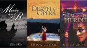 """From """"Murder in the Pit"""" to """"Death by Opera,"""" to """"Staged for Murder,"""" the birth of an operatic mystery trilogy. An exclusive interview with Erica Miner."""