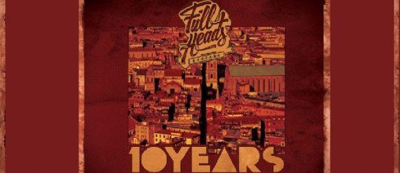 "FULLHEADS RECORDS: ESCE OGGI LA COMPILATION ""Full Heads – TEN YEARS"""
