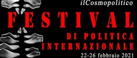 Festival Politica Internazionale – ilCosmopolitico 2021, prima edizione