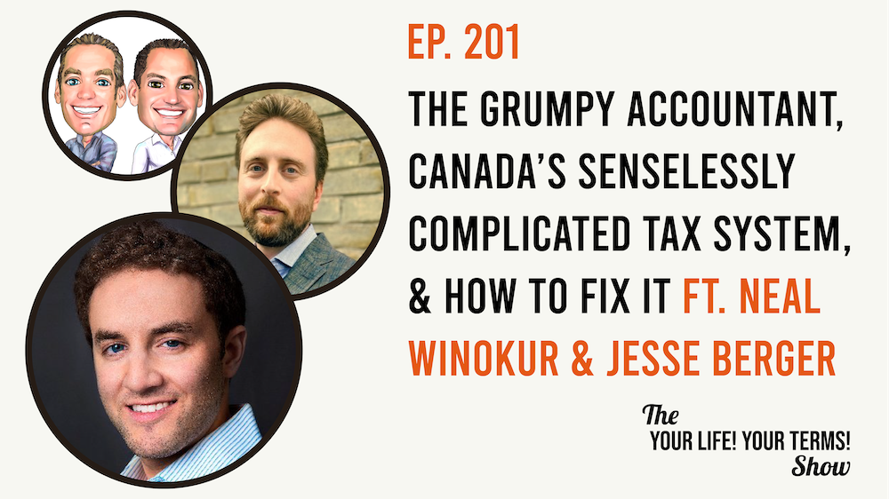 Neal Winokur & Jesse Berger – The Grumpy Accountant, Canada's Senselessly Complicated Tax System & How to Fix It