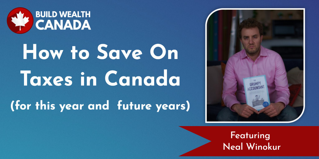 How to Save On Taxes in Canada, Featuring Tax Expert Neal Winokur