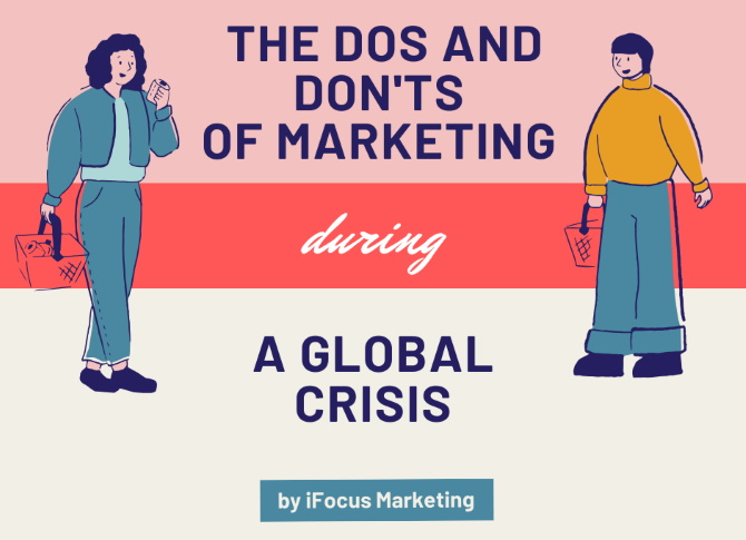 The Dos and Don'ts of Marketing During a Global Crisis
