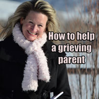 How to help a grieving parent