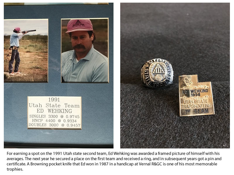 For earning a spot on the 1991 Utah state second team, Ed Wehking was awarded a framed picture of himself with his averages. The next year he secured a place on the first team and received a ring, and in subsequent years got a pin and certificate. A Browning pocket knife that Ed won in 1987 in a handicap at Vernal R&GC is one of his most memorable trophies.