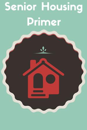 Senior Housing Primer