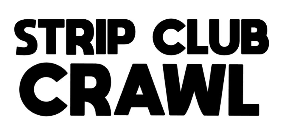Strip Club Crawl