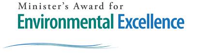 Ontario Minister of the Environment, Award of Environmental Excellence.