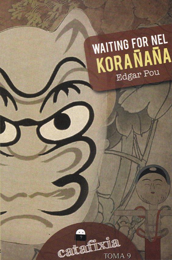 Waiting for nel Kora Ñaña / Catafixia Editorial