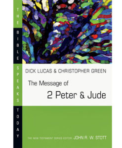The Message of 2 Peter & Jude