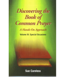 Discovering the Book of Common Prayer Volume III: Special Occasions