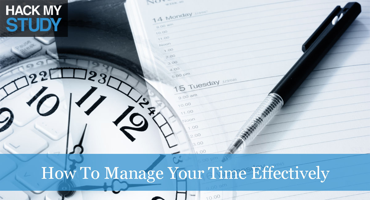 How To Manage Your Time Effectively As A Student