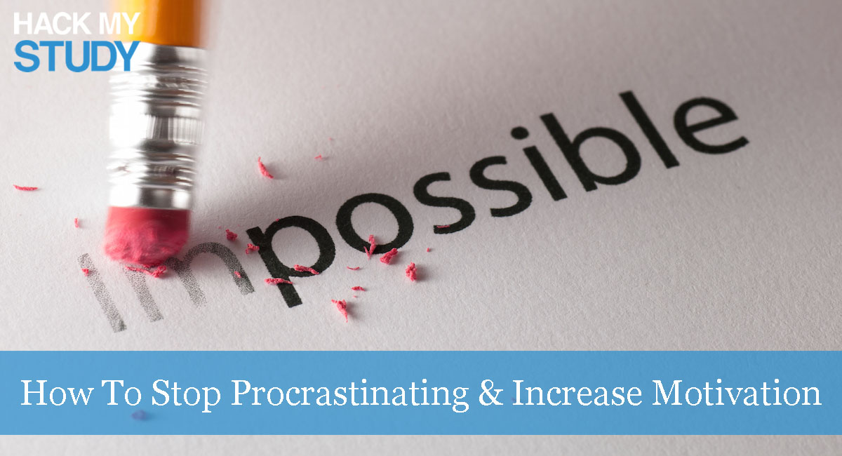 How To Stop Procrastinating & Increase Motivation