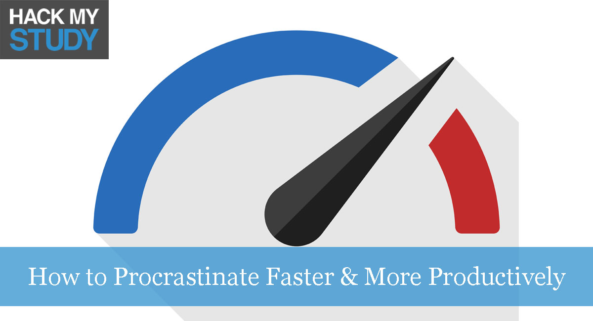 How to Procrastinate Faster & More Productively