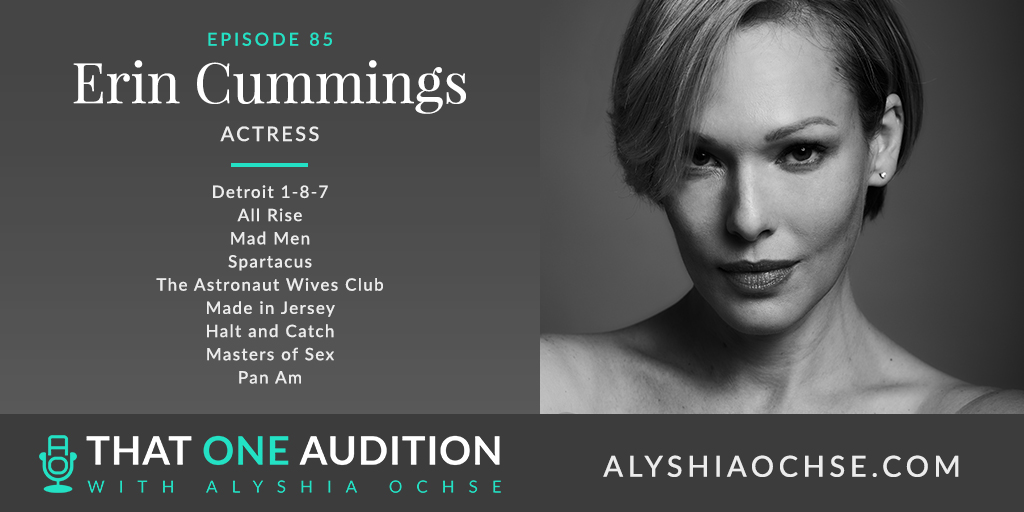 Erin Cummings on That One Audition with Alyshia Ochse