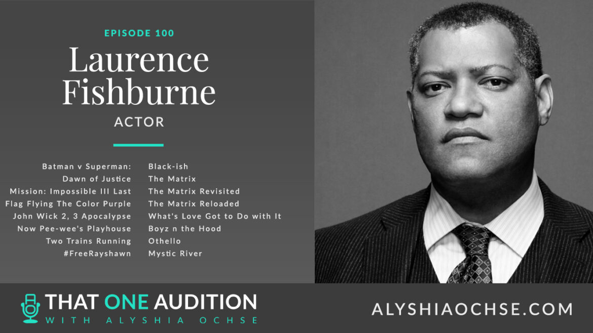 100 Laurence Fishburne on That One Audition with Alyshia Ochse - THUMBNAIL