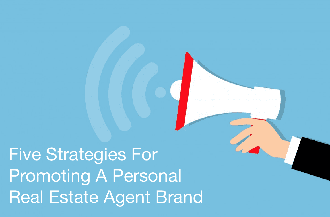 5 Strategies For Promoting A Personal Real Estate Agent Brand