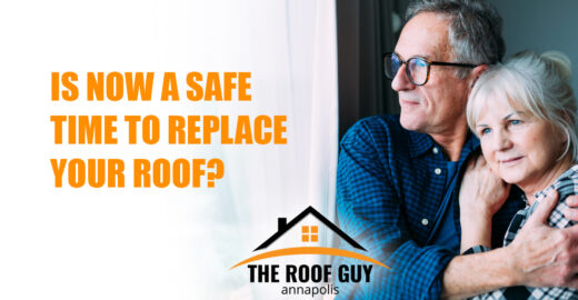 IS NOW A SAFE TIME TO REPLACE YOUR ROOF?
