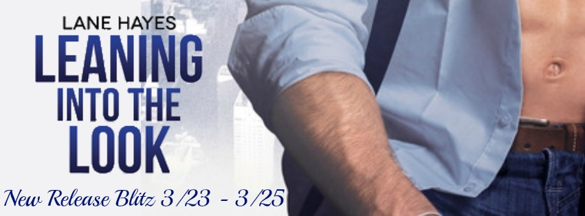 Release Blitz, Review, and Giveaway: Lane Hayes's Leaning Into the Look