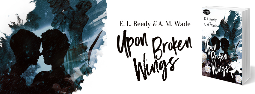 Release Blitz, Review & Giveaway: EL Reedy and AM Wade's Upon Broken Wings