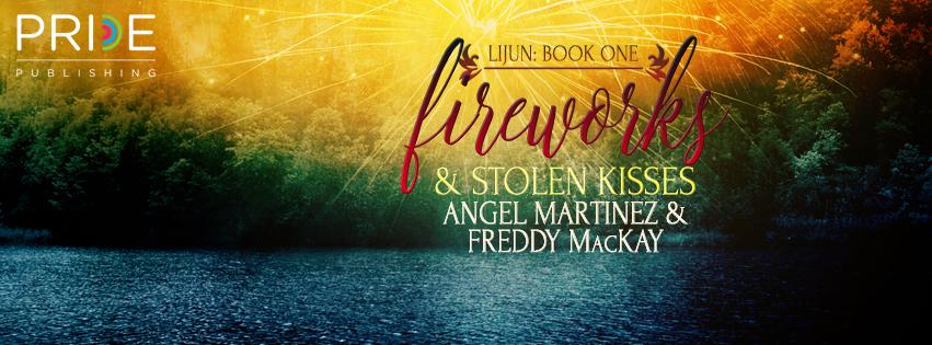 Release Blitz & Giveaway: Angel Martinez & Freddy MacKay's Fireworks & Stolen Kisses