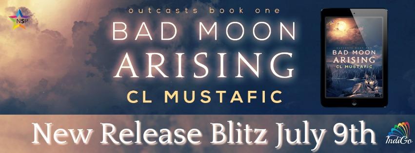 Release Blitz & Giveaway: CL Mustafic's Bad Moon Arising