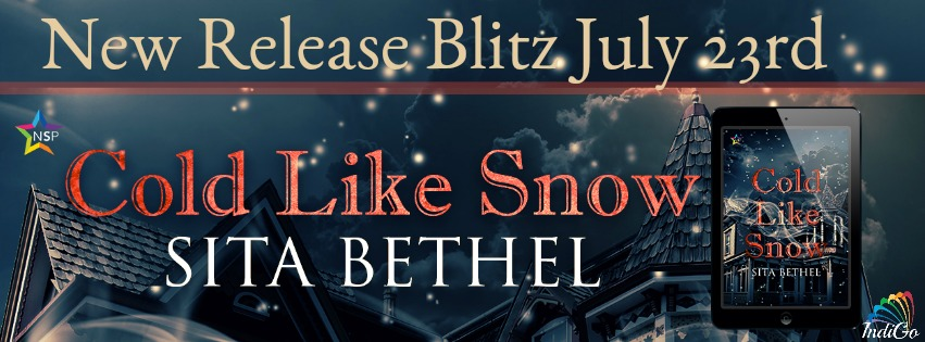 Release Blitz & Giveaway: Sita Bethel's Cold Like Snow
