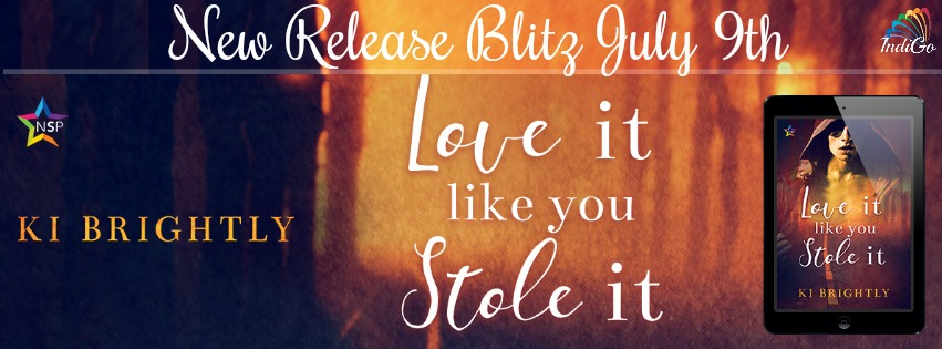 Release Blitz & Giveaway: Ki Brightly's Love It Like You Stole It
