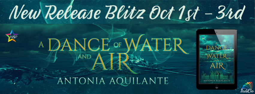 Release Blitz & Giveaway: Antonia Aquilante's A Dance of Water and Air