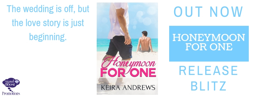 Release Blitz & Giveaway: Keira Andrews' Honeymoon For One