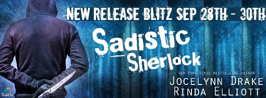Release Blitz & Giveaway: Jocelynn Drake & Rinda Elliott's Sadistic Sherlock