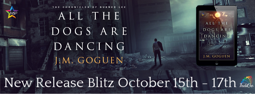 Release Blitz & Giveaway: J.M. Goguen's All the Dogs Are Dancing