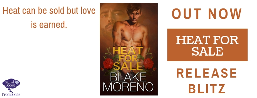 Release Blitz & Giveaway: Blake Moreno's Heat for Sale