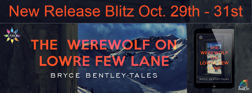 Release Blitz & Giveaway: Bryce Bentley-Tales's The Werewolf on Lowre Few Lane