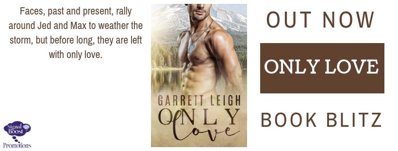 Book Blitz & Giveaway: Garrett Leigh's Only Love
