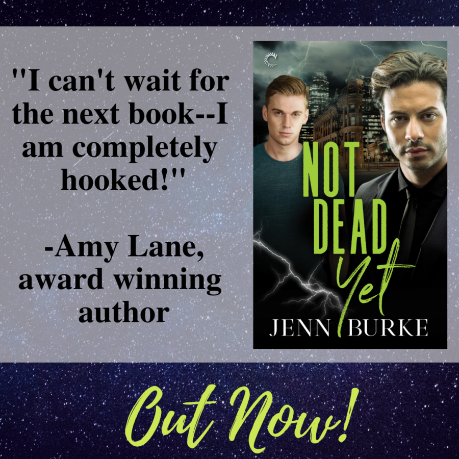 Release Blitz & Giveaway: Not Dead Yet by Jenn Burke