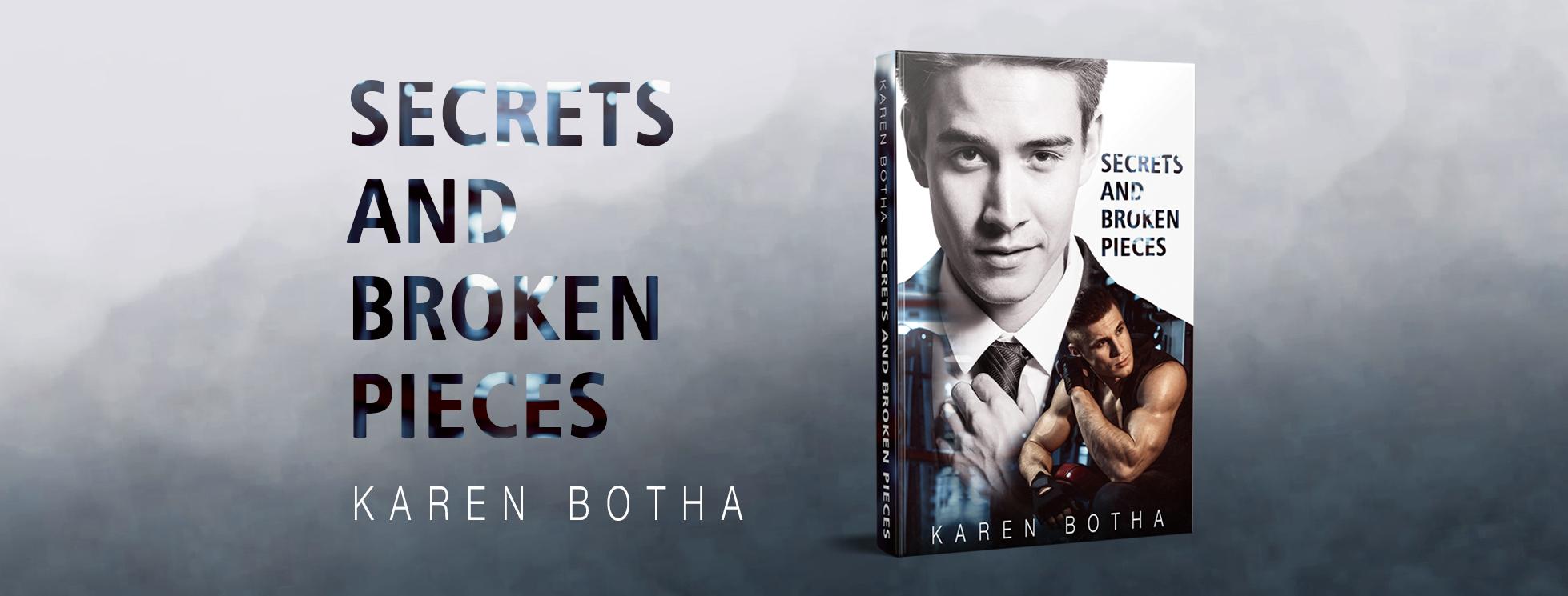 Release Blitz: Secrets and Broken Pieces by Karen Botha