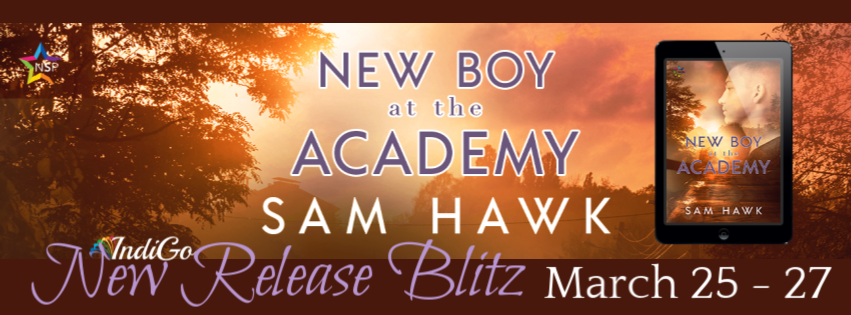 Release Blitz & Giveaway: New Boy at the Academy by Sam Hawk