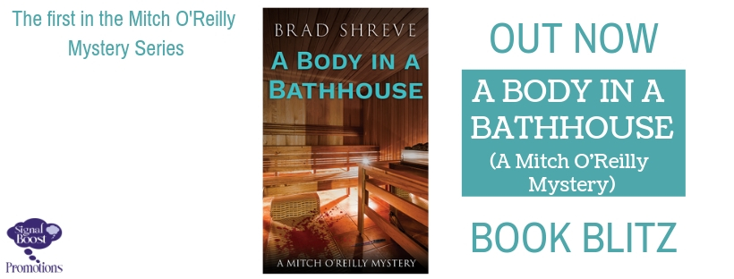 Release Blitz & Giveaway: A Body In A Bathhouse by Brad Shreve