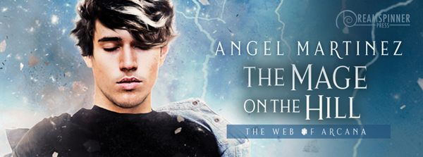 Release Blitz & Giveaway: The Mage on the Hill by Angel Martinez