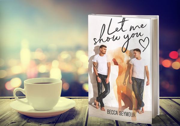 Release Blitz & Giveaway: Let Me Show You by Becca Seymour