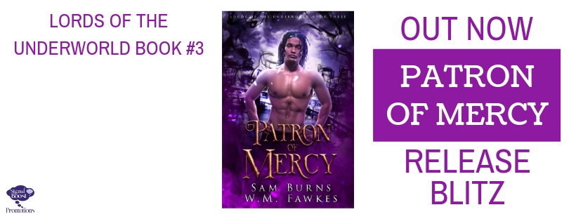Release Blitz & Giveaway: Patron of Mercy by Sam Burns & W.M. Fawkes