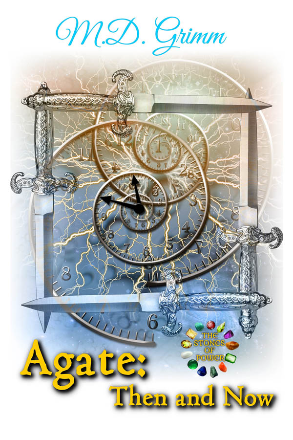 COVER Book 4 - Agate Then and Now - The Stones of Power series
