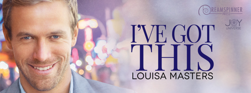 Release Blitz & Giveaway: I've Got This by Louisa Masters