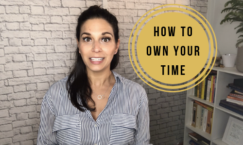 How To Own Your Time