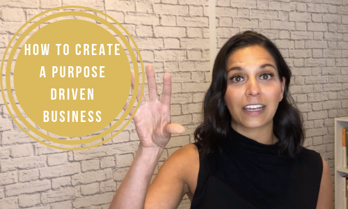 How To Create A Purpose Driven Business