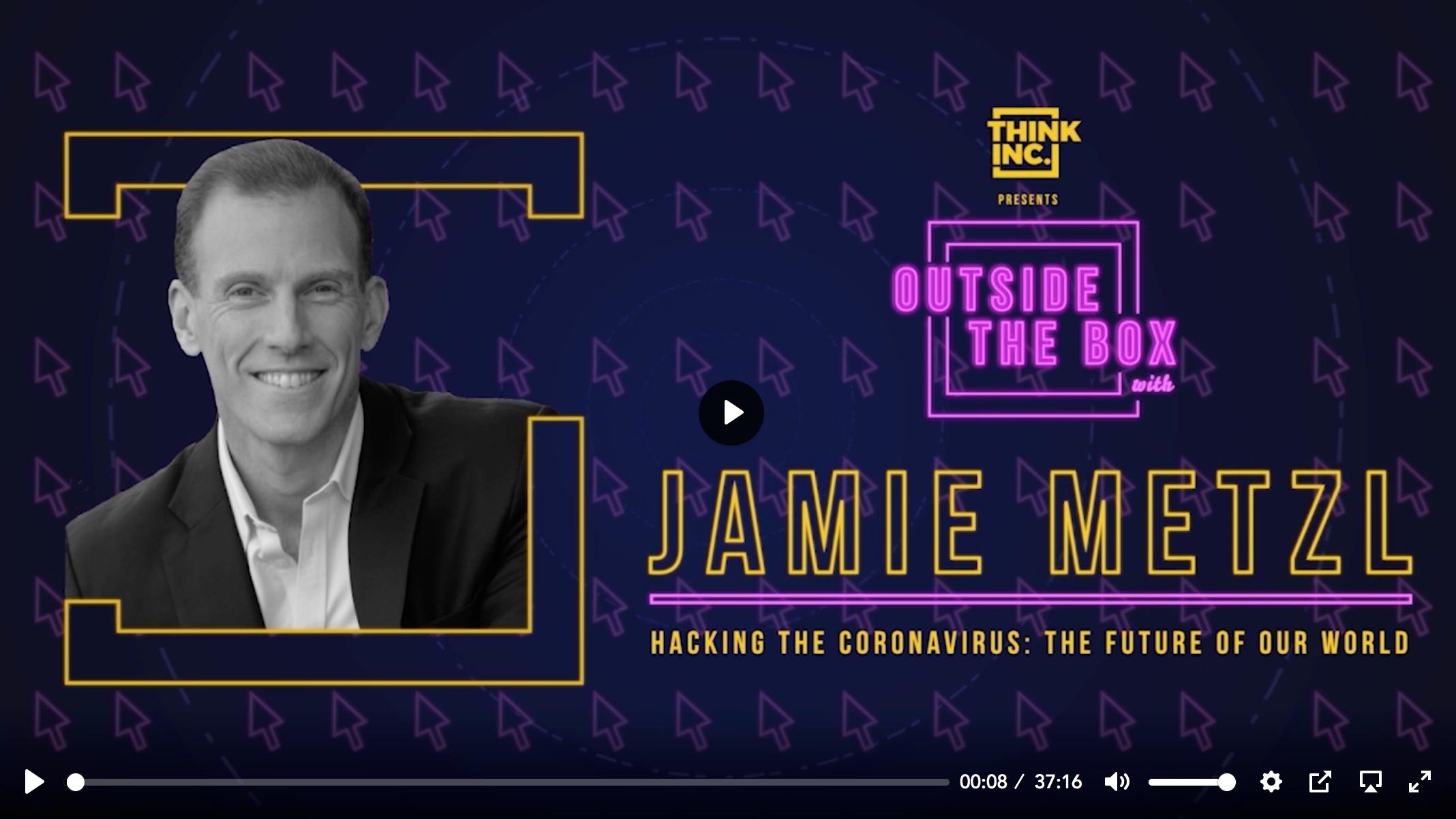 Hacking The Coronavirus With Jamie Metzl   Think Inc.