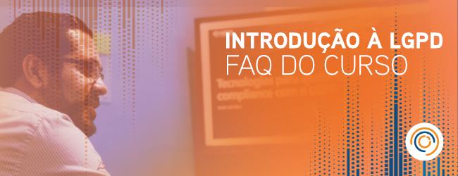 FAQ – Curso Introdução à LGPD